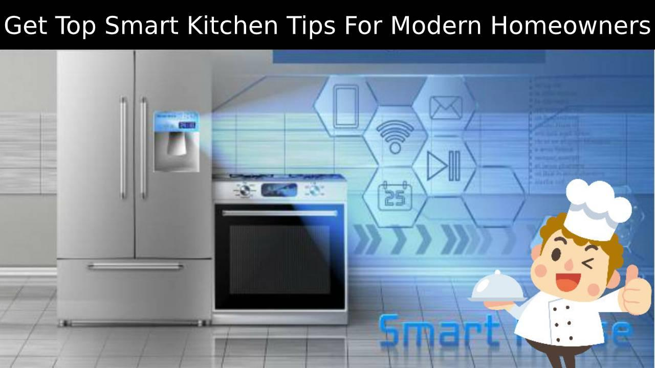 Get Top Smart Kitchen Tips for Modern Homeowners