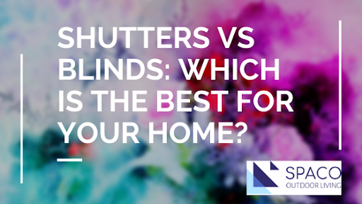 Shutters Vs Blinds: Which is the Best for Your Home?