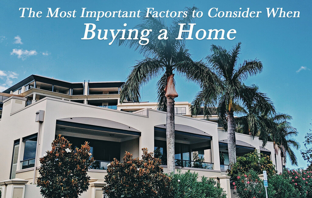 The Most Significant Factors to Consider While Buying a House